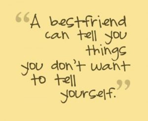best friend can tell you